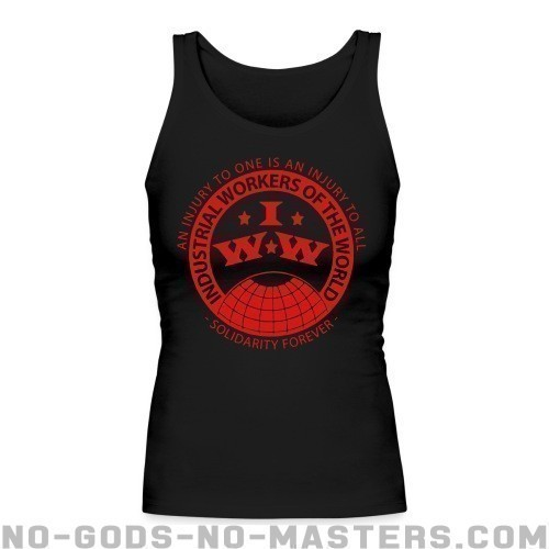 IWW - Industrial Workers of the World - an injury to one is an injury to all - solidarity forever - Working Class Women tank tops