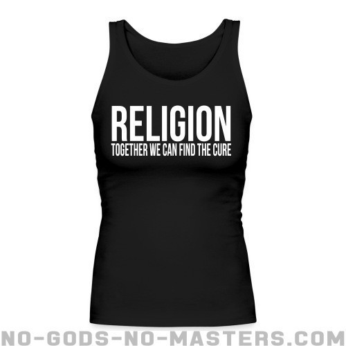 Religion: together we can find the cure - Atheist Women tank tops