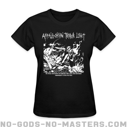 Appalachian Terror Unit - We will continue to break the law and destroy property until we win - Band Merch Women T-shirt