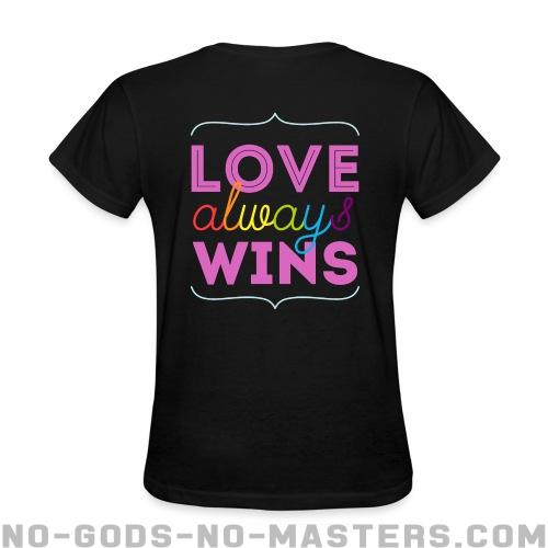 Love Always Wins Feminist Women Shirt No Gods No Masters