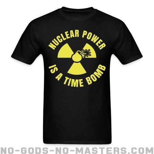 Nuclear power is a time bomb - Eco-friendly T-shirt