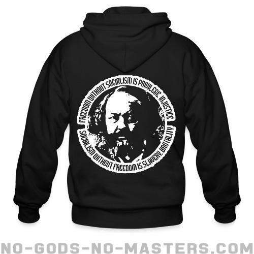 Freedom without socialism is privilege, injustice - socialism without freedom is slavery, brutality (Mikhail Bakunin) - Activist Zip hoodie