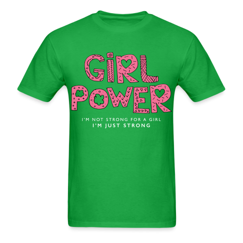 Girl power - I'm not strong for a girl I'm just strong