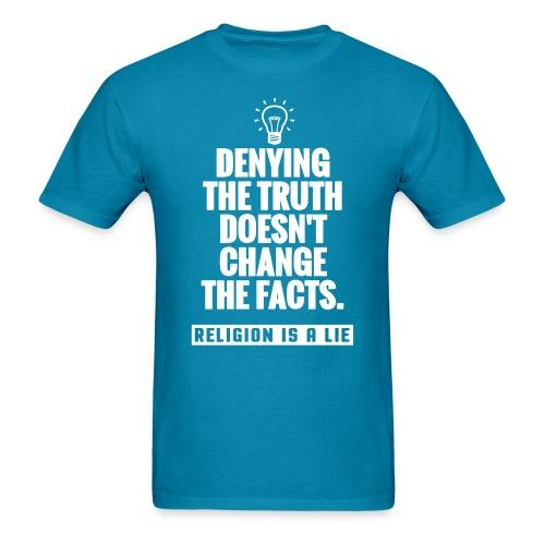 Denying the truth doesn't change the facts