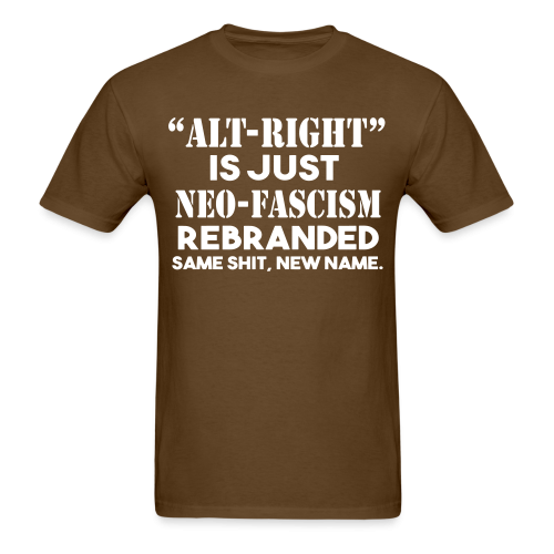 """""""Alt-right"""" is just neo-fascism rebranded. Same shit, new name."""
