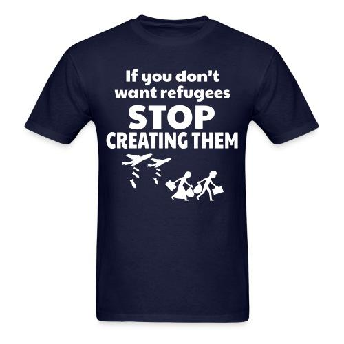 If you don't want refugees stop creating them