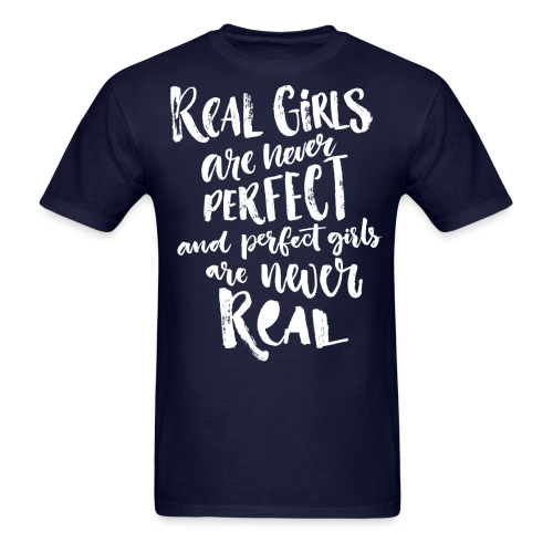 Real girls are never perfect and perfect girls are never real
