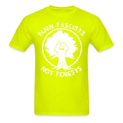 Burn fascists not forests