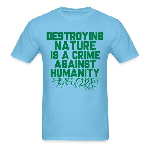 Destroying nature is a crime against humanity