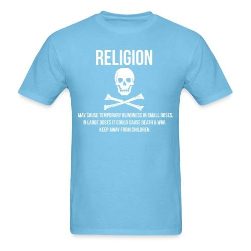 Religion may cause temporary blindness in small doses. In large doses it could cause death & war. Keep away from children.