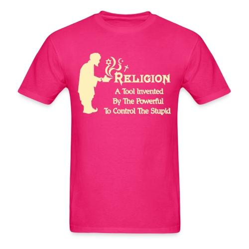 Religion a tool invented by the powerful to control the stupid
