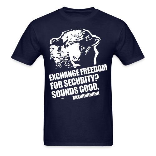 Exchange freedom for security? Sounds good, baahhhhhhhh