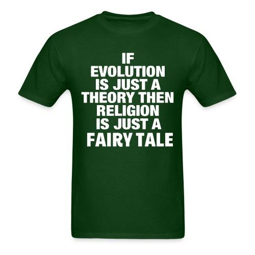 If evolution is just a theory then religion is just a fairy tale