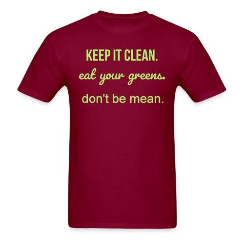 Keep it clean eat your greens don't be mean