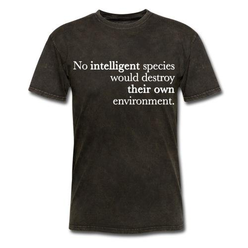 No intelligent species would destroy their own environment