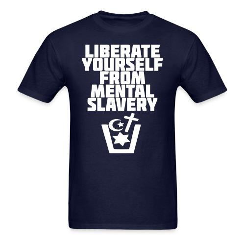 Liberate yourself from mental slavery