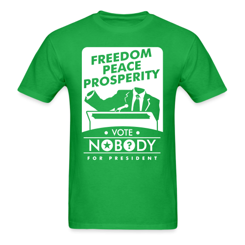 Vote nobody for president - Freedom peace prosperity