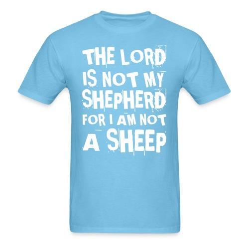 The lord is not my shepherd for I am not a scheep